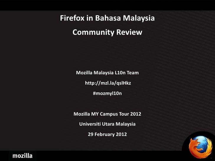 Firefox in Bahasa Malaysia   Community Review    Mozilla Malaysia L10n Team       http://mzl.la/qslHkz           #mozmyl10...