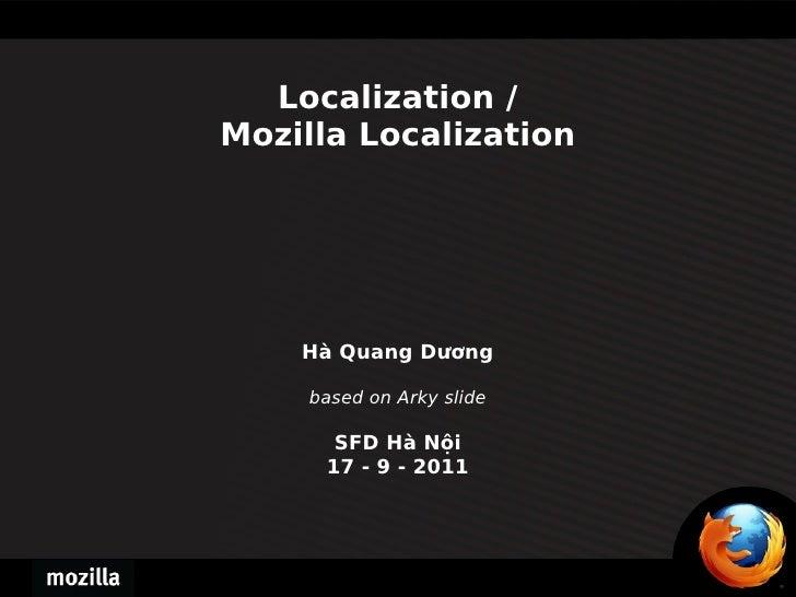 Localization / Mozilla Localization Hà Quang Dương based on Arky slide SFD Hà Nội 17 - 9 - 2011
