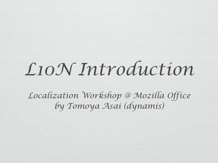 L10N IntroductionLocalization Workshop @ Mozilla Office      by Tomoya Asai (dynamis)