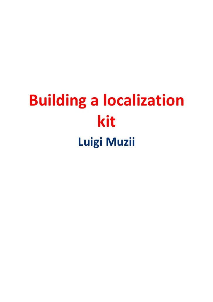 Building a localization          kit       Luigi Muzii