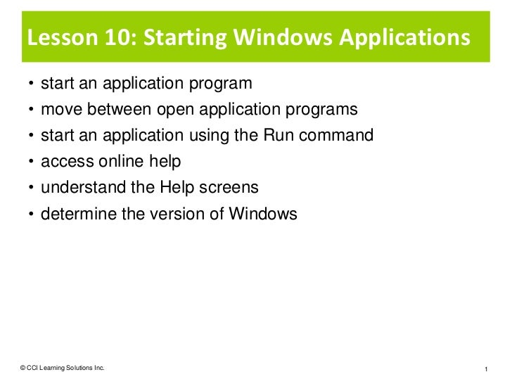 Lesson 10: Starting Windows Applications  • start an application program  • move between open application programs  • star...