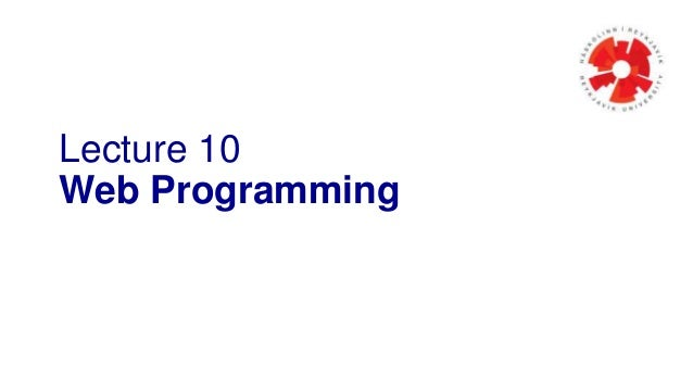 Lecture 10 Web Programming