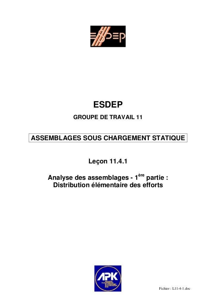 ESDEP           GROUPE DE TRAVAIL 11ASSEMBLAGES SOUS CHARGEMENT STATIQUE                Leçon 11.4.1   Analyse des assembl...