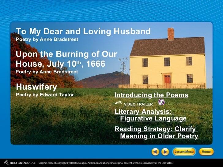 Upon the Burning of Our House, July 10 th , 1666 Poetry by Anne Bradstreet <ul><li>Introducing the Poems </li></ul><ul><li...