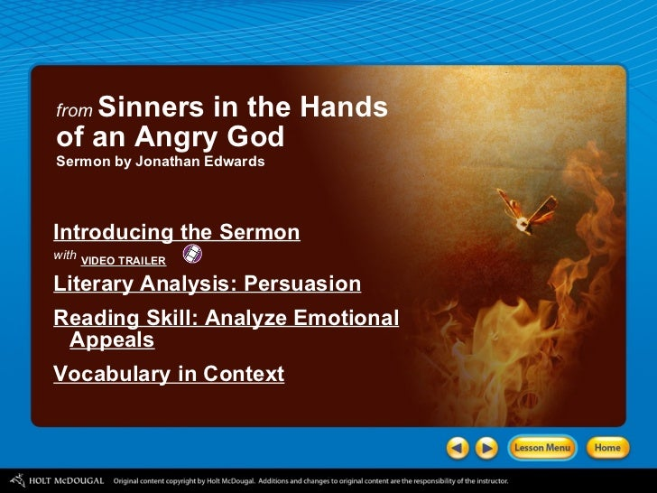 rhetorical analysis essay sinners hand angry god Analysis of sinner's in the hands of an angry god 1412 words - 6 pages to take the first jab at answering this inquiry, it would be fair to assume one would ask this question in rhetorical context, being that the answer is blatantly obvious though to prove my conjecture, it will be necessary to first.