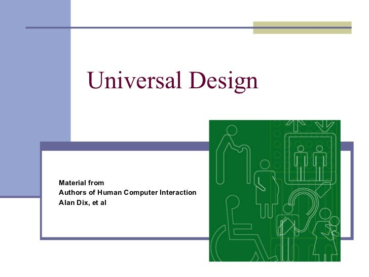 Universal Design Material from Authors of Human Computer Interaction Alan Dix, et al