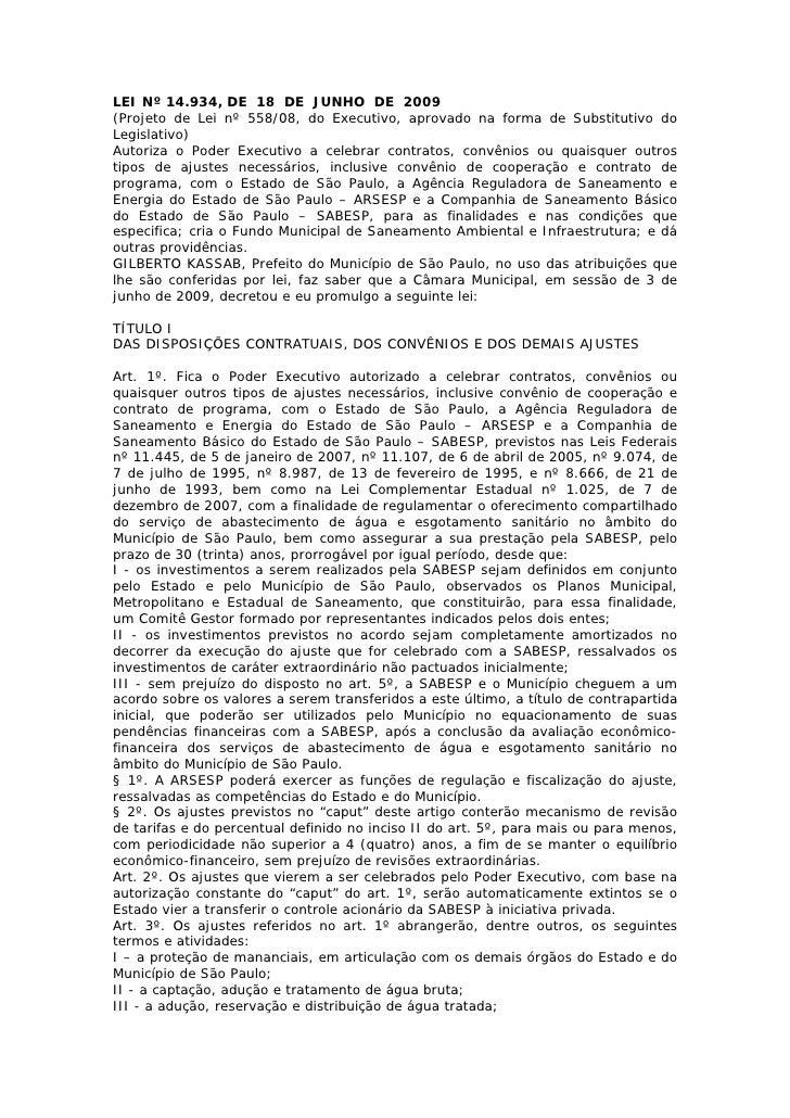 LEI Nº 14.934, DE 18 DE JUNHO DE 2009 (Projeto de Lei nº 558/08, do Executivo, aprovado na forma de Substitutivo do Legisl...