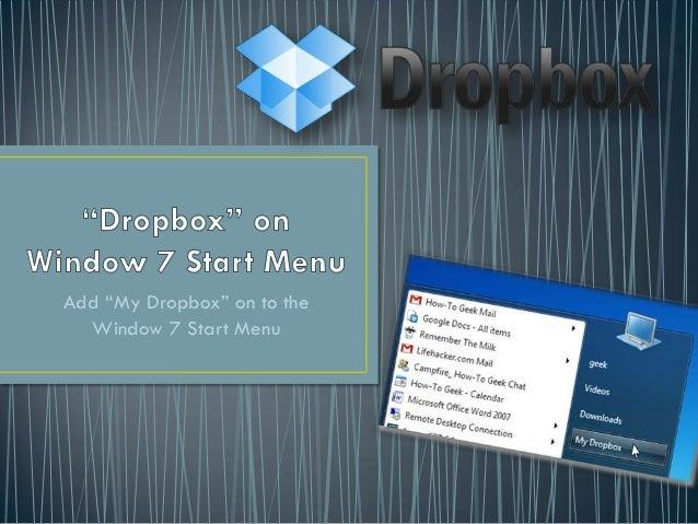 "Add ""My Dropbox"" on to the  Window 7 Start Menu"