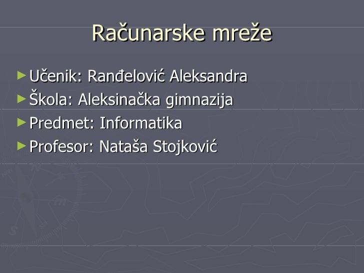 L154 - Računarstvo i informatika - Računarske mreže - Aleksandra Ranđelović - Nataša Stojković