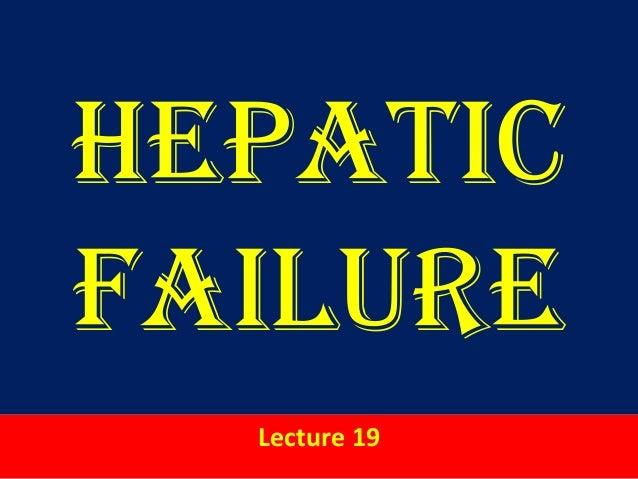 HepaticFailureLecture 19