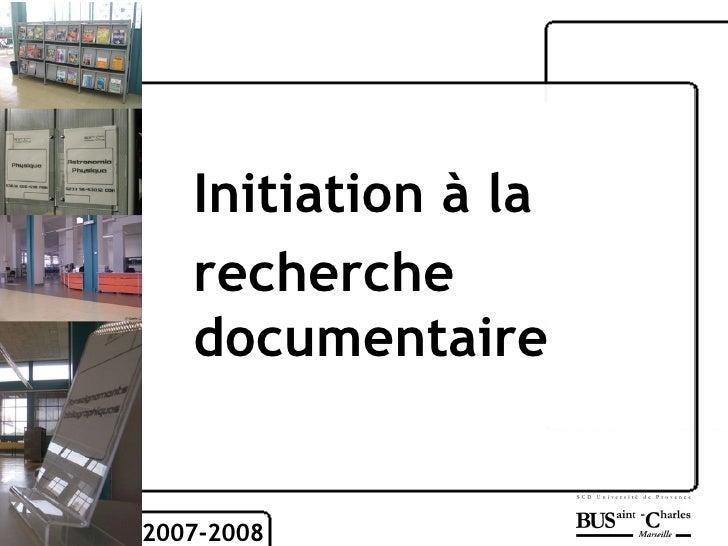 2007-2008 Initiation à la  recherche documentaire