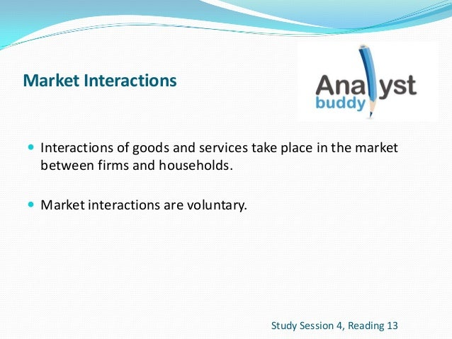 Market Interactions Interactions of goods and services take place in the marketbetween firms and households. Market inte...