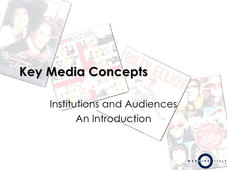 Key Media Concepts Institutions and Audiences An Introduction