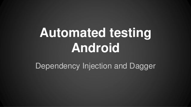 Dependency Injection for Android @ Ciklum speakers corner Kiev 29. May 2014