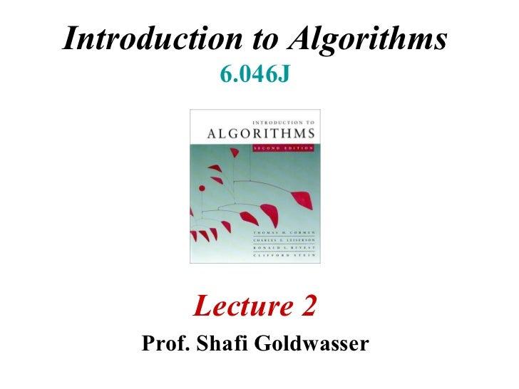 Introduction to Algorithms 6.046J Lecture 2 Prof. Shafi Goldwasser
