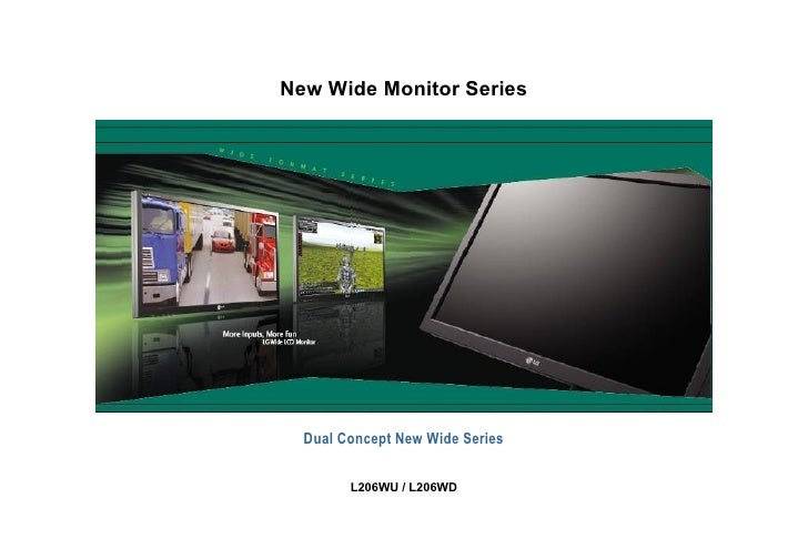New Wide Monitor Series Dual Concept New Wide Series L206WU / L206WD