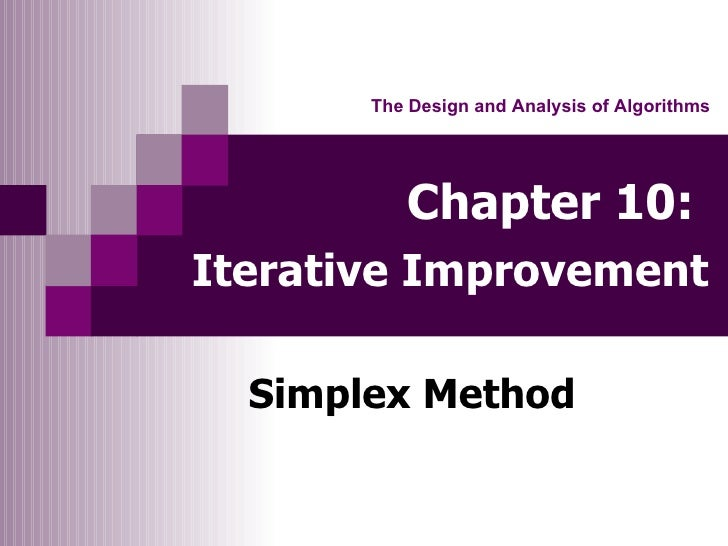 Chapter 10:   Iterative Improvement   Simplex Method The Design and Analysis of Algorithms