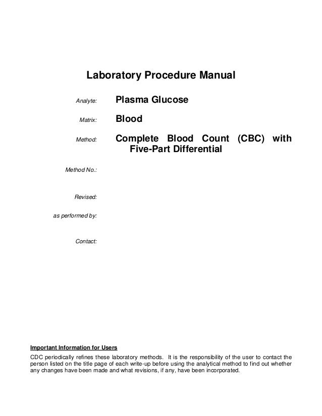 Laboratory Procedure Manual Analyte: Matrix: Method:  Plasma Glucose Blood Complete Blood Count (CBC) with Five-Part Diffe...
