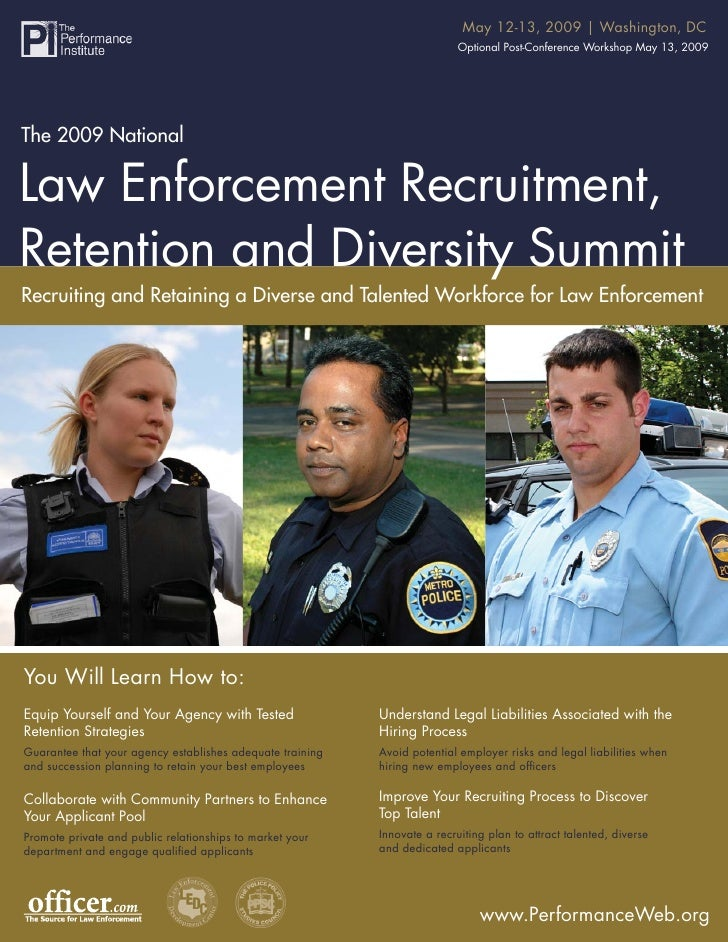May 12-13, 2009 | Washington, DC     The 2009 National Law Enforcement Recruitment, Retention and Diversity May 13, 2009  ...