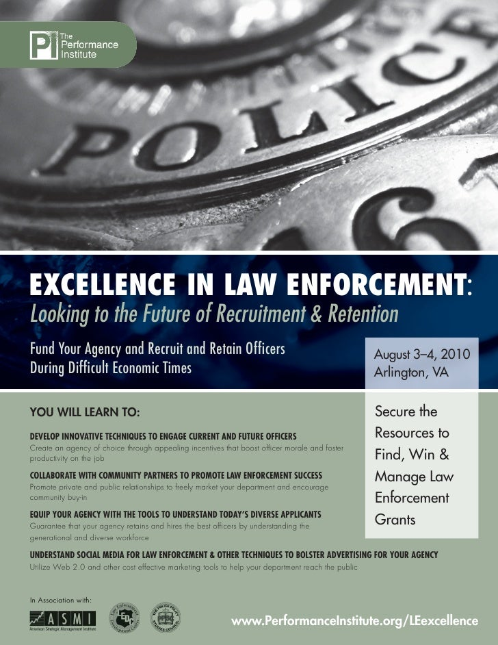 EXCELLENCE IN LAW ENFORCEMENT: Looking to the Future of Recruitment & Retention Fund Your Agency and Recruit and Retain Of...