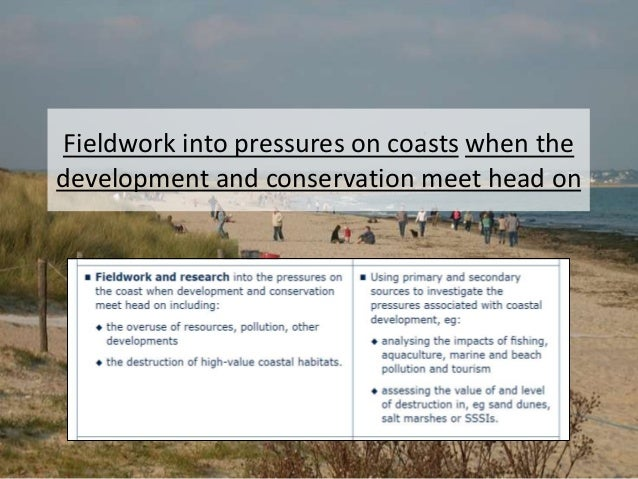 Fieldwork into pressures on coasts when the development and conservation meet head on