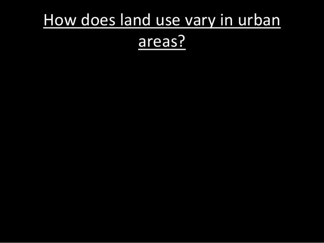How does land use vary in urban areas?