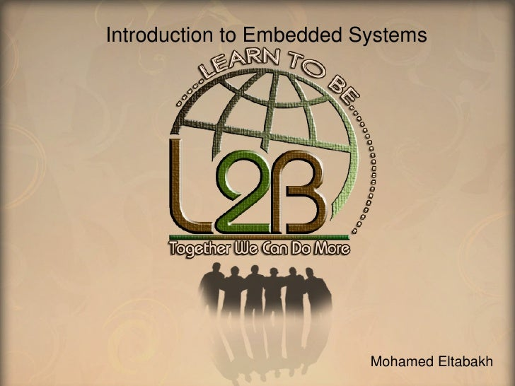 Introduction to Embedded Systems                                                       Mohamed Eltabakh