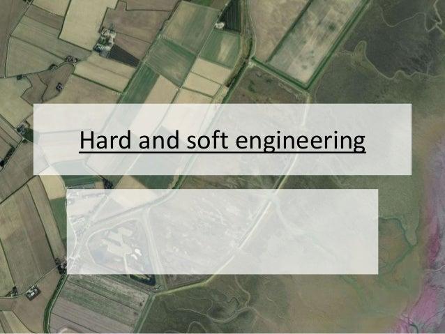 Hard and soft engineering