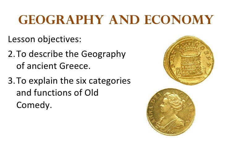 Geography and Economy <ul><li>Lesson objectives: </li></ul><ul><li>To describe the Geography of ancient Greece. </li></ul>...