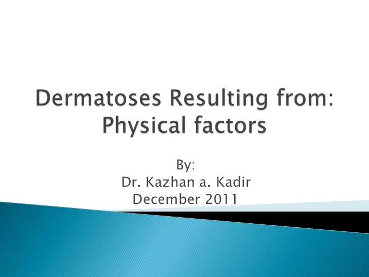 By:Dr. Kazhan a. Kadir December 2011