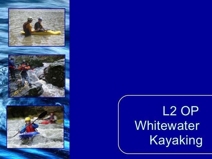 L2 OP  Whitewater  Kayaking