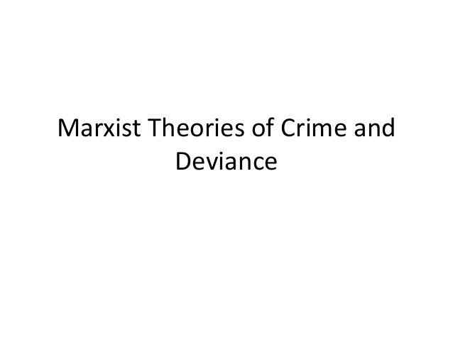 marxism crime and deviance essay