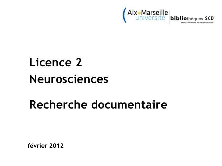 février 2012 Licence 2  Neurosciences  Recherche documentaire