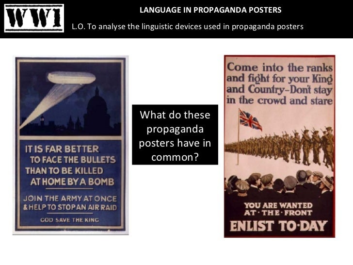 LANGUAGE IN PROPAGANDA POSTERS L.O. To analyse the linguistic devices used in propaganda posters What do these propaganda ...