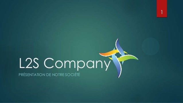 1L2S CompanyPRÉSENTATION DE NOTRE SOCIÉTÉ