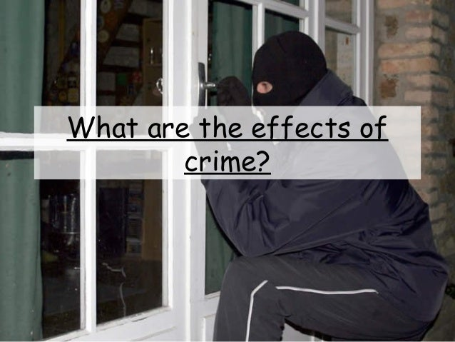 What are the effects of crime?