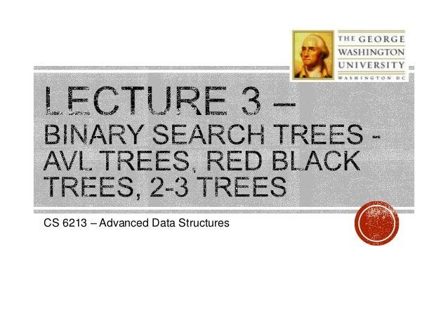 CS 6213 – Advanced Data Structures