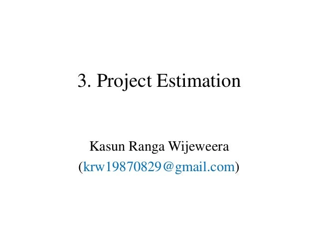 project estimation Software estimation concepts many project managers and project management offices have unrealistic expectations about estimates the definition of the verb estimate.
