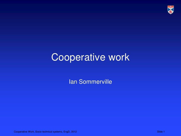 Cooperative work (LSCITS EngD 2012)