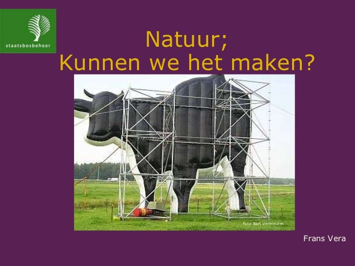 Frans Vera Natuur; Kunnen we het maken? Foto Bart Vermeulen