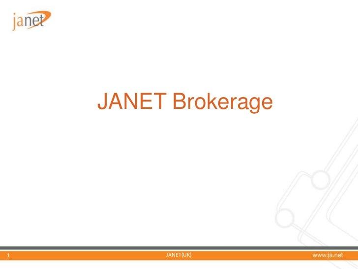 The JANET Brokerage