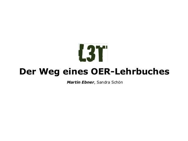 Der Weg eines OER-Lehrbuches Martin Ebner, Sandra Schön