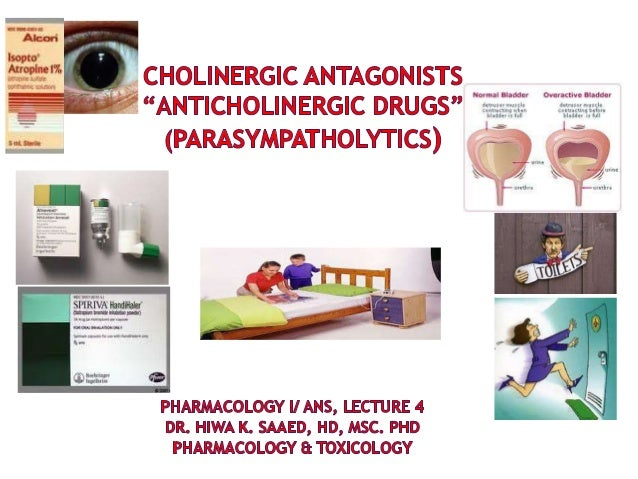 28 June 20142 Drugs that block cholinergic receptors (M and/or N). The actions of sympathetic stimulation are left unoppos...