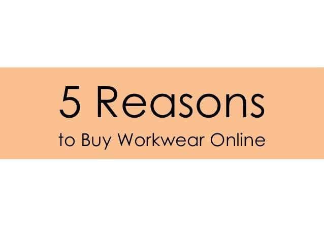 5 Reasonsto Buy Workwear Online