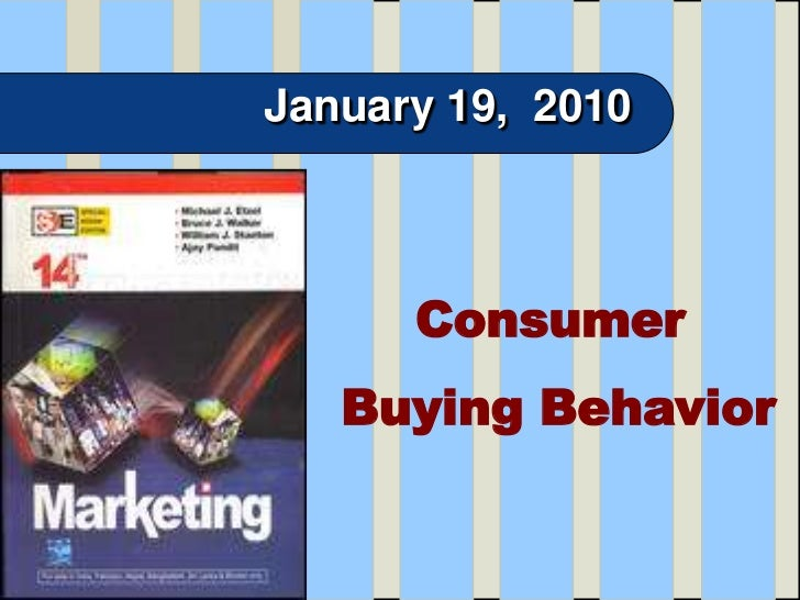 January 19,  2010<br />Consumer <br /> Buying Behavior<br />