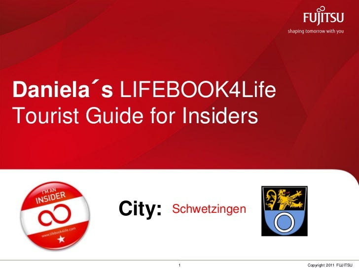 Daniela´s LIFEBOOK4LifeTourist Guide for Insiders          City:   Schwetzingen                   1             Copyright ...