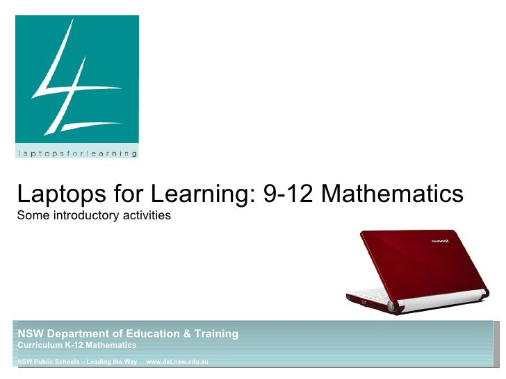Laptops for Learning: 9-12 Mathematics Some introductory activities NSW Department of Education & Training Curriculum K-12...