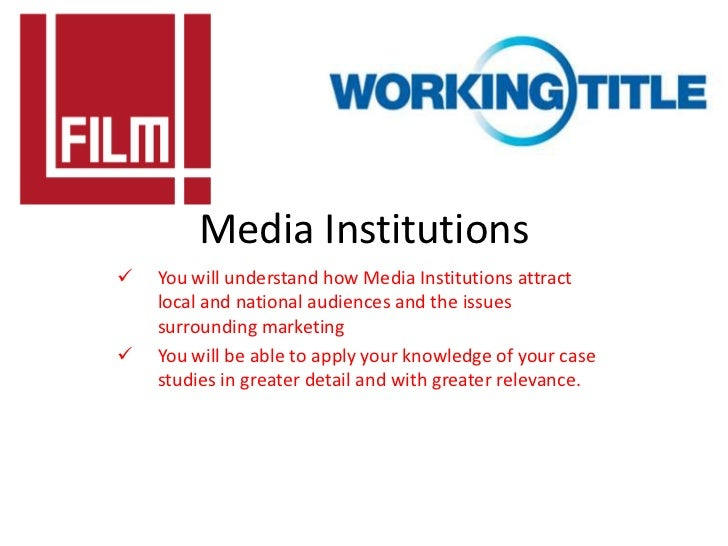 Media Institutions   You will understand how Media Institutions attract    local and national audiences and the issues   ...