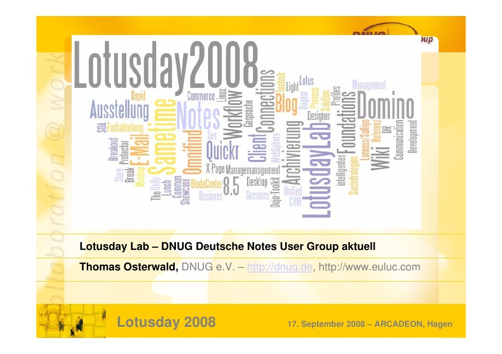 Lotusday Lab – DNUG Deutsche Notes User Group aktuell Thomas Osterwald, DNUG e.V. – http://dnug.de, http://www.euluc.com  ...