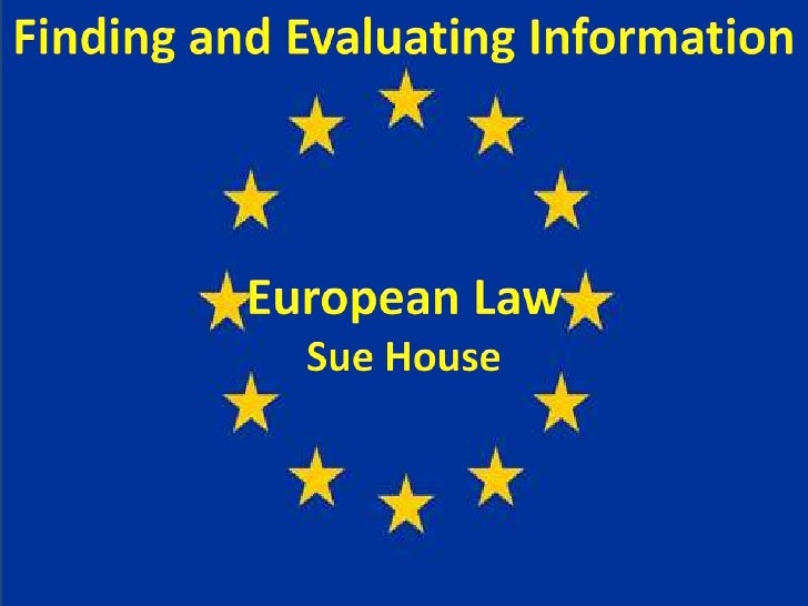 Aims and Learning OutcomesAim: help you to find and evaluate informationfor the European Law moduleBy the end of the sessi...